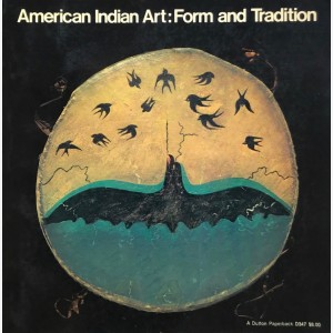 American Indian Art : Form and Tradition