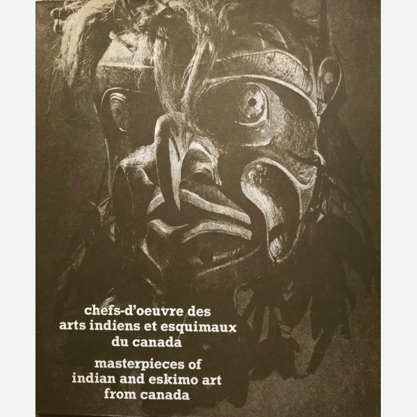 Chefs - d'oeuvre des arts indiens et esquimaux du Canada
