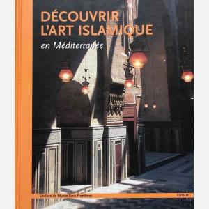 Découvrir l'Art Islamique en Méditerranée