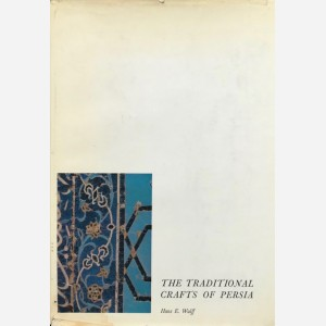 The Traditional Crafts of Persia