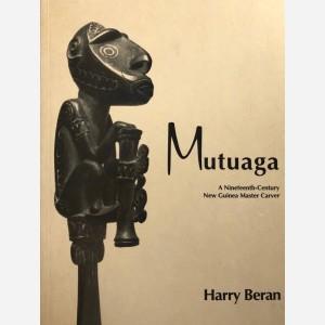 Mutuaga. An Nineteenth-Century New Guinea Master Carver