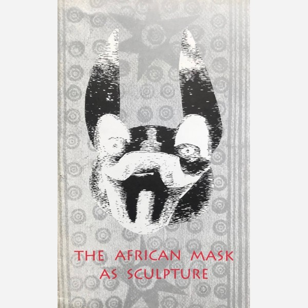The African Mask as Sculpture