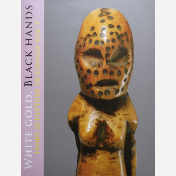White Gold, Black Hands, Ivory Sculpture in Congo vol. 7