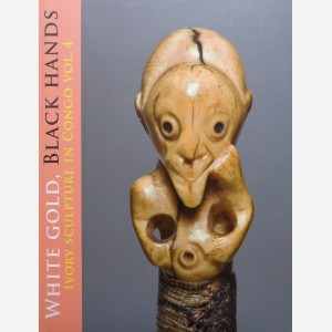 White Gold, Black Hands, Ivory Sculpture in Congo vol. 4