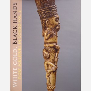 White Gold, Black Hands, Ivory Sculpture in Congo vol. 2