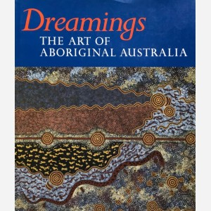 Dreamings. The Art of Aboriginal Australia