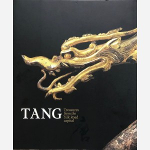 Tang. Treasures from the Silk Road capital