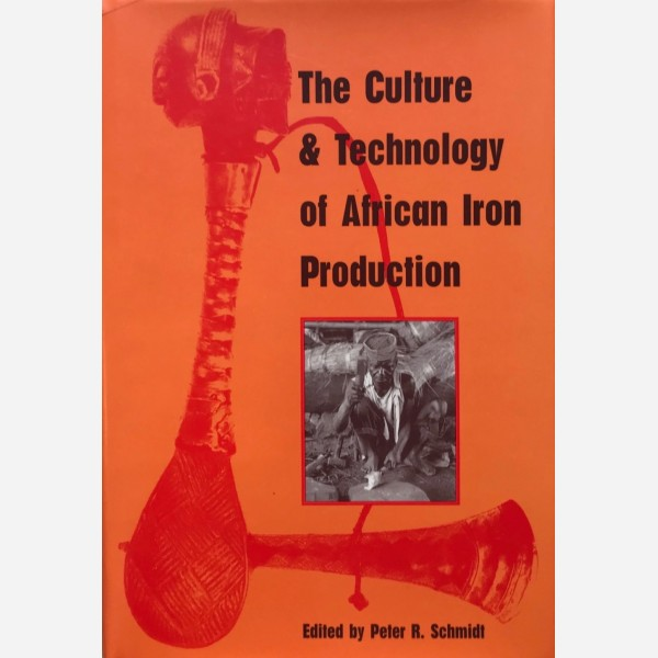 The Culture & Technology of African Iron Production
