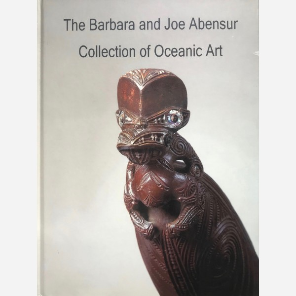 The Barbara and Joe Abensur. Collection of Oceanic Art