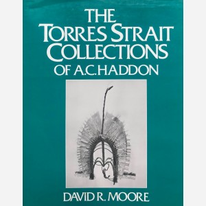The Torres Strait Collections of A. C. Haddon