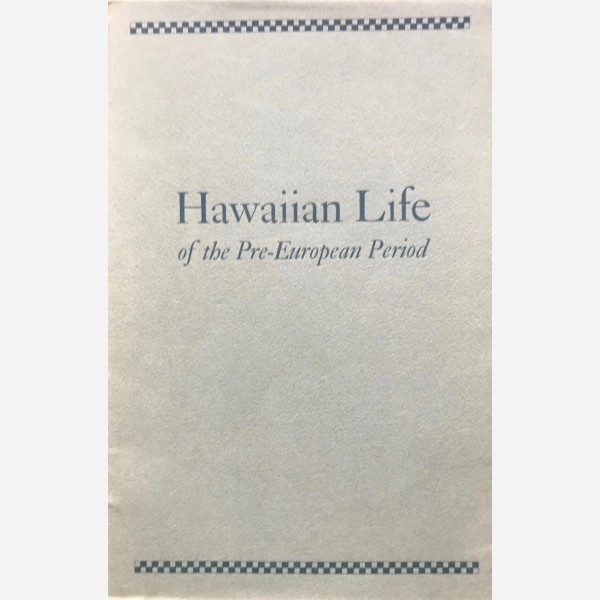 Hawaiian Life of the Pre-European Period