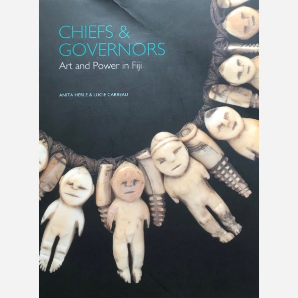 Chiefs & Governors. Art and Power in Fiji