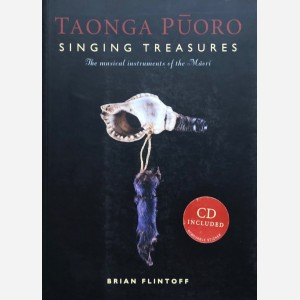 Taonga Puoro. Singing Treasures