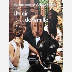 Un air de famille. Surrealisme et Arts Primitifs