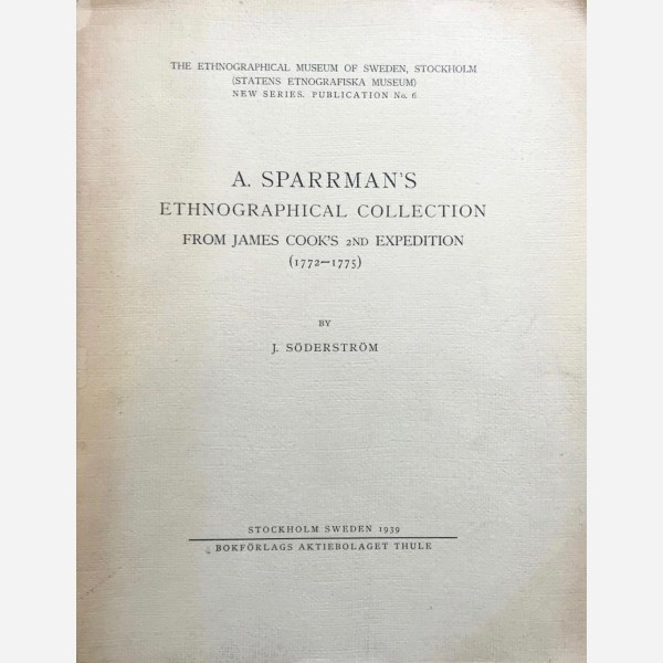 A. Sparman's Ethnographical Collection from James Cook's 2nd Expedition (1772-1775)