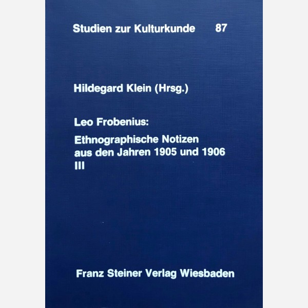 Leo Frobenius : Ethnographische Notizen aus den Jahren 1905 und 1906 III