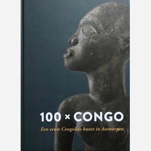 100 x Congo. Een eeuw Congolese Kunst in Antwerpen