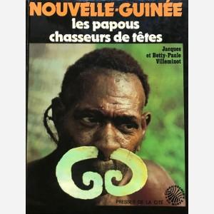 Nouvelle-Guinée. Les papous chasseurs de têtes