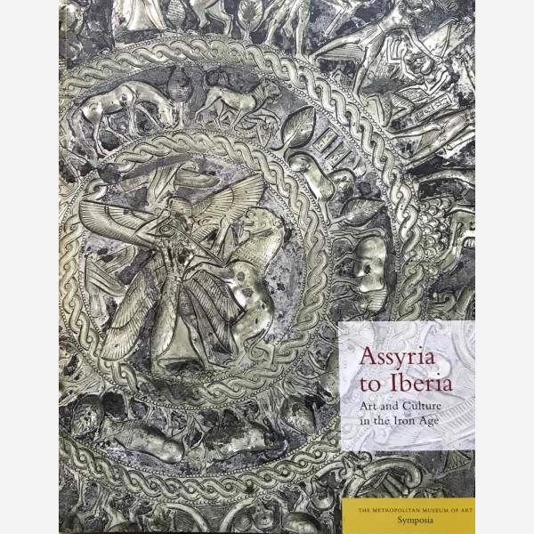 Assyria to Iberia. Art and Culture in the Iron Age