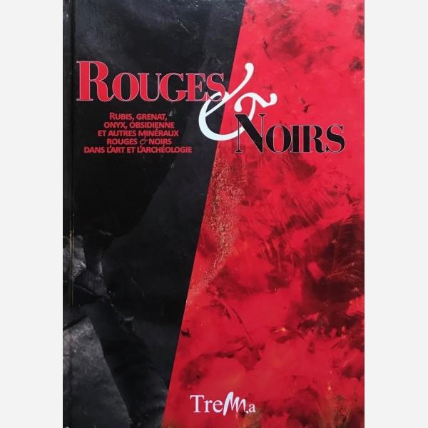 Rouges Noirs. Rubis, Grenat, Onyx, Obsidienne et autres minéraux rouges & noirs dans l'art et l'archéologie