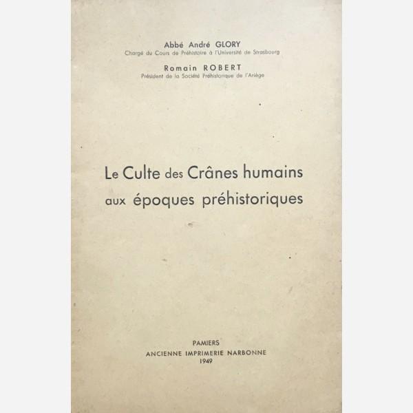 Le Culte des Crânes humains aux époques préhistoriques