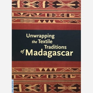 Unwrapping the Textile. Traditions of Madagascar
