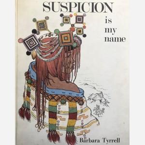 Suspicion is my name
