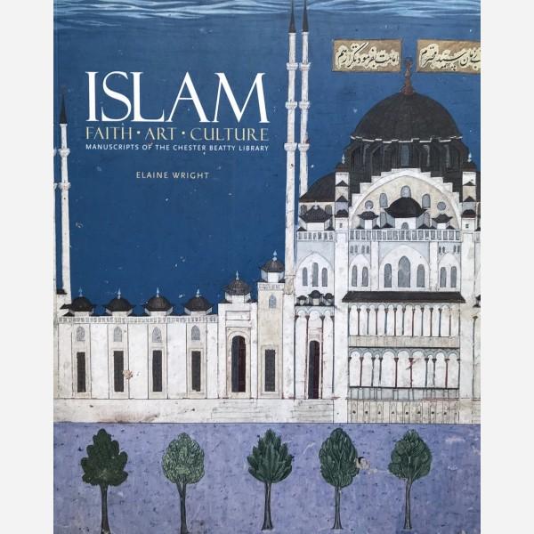 Islam. Faith, Art, Culture