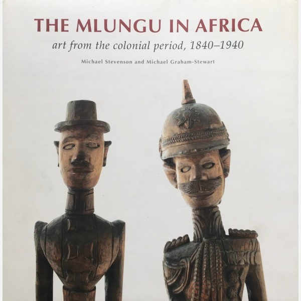 The Mlungu in Africa : art from the colonial period, 1840-1940