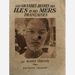 Les grandes heures des Iles et des Mers françaises