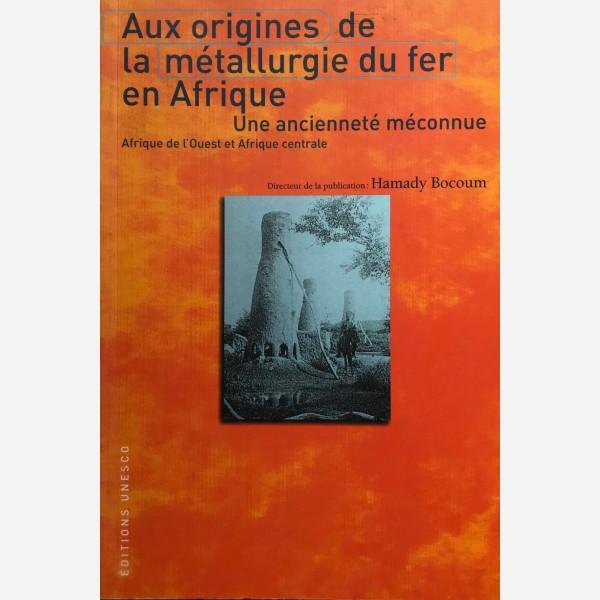Aux origines de la métallurgie du fer en Afrique