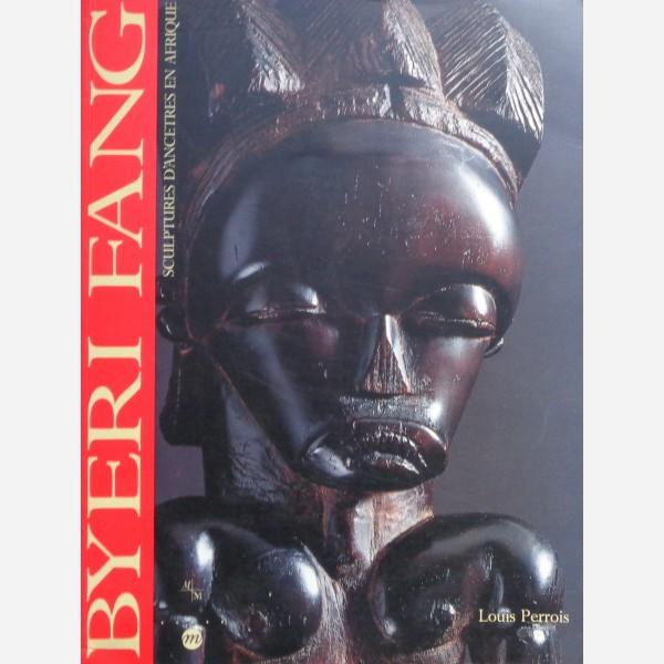 Byeri Fang : Sculptures d'Ancetres en Afrique